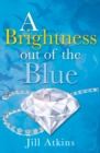 Brightness Out of the Blue - Book