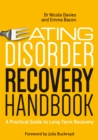 Eating Disorder Recovery Handbook : A Practical Guide to Long-Term Recovery - Book