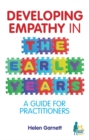 Developing Empathy in the Early Years : A Guide for Practitioners - Book