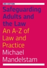 Safeguarding Adults and the Law, Third Edition : An A-Z of Law and Practice - Book