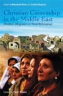 Christian Citizenship in the Middle East : Divided Allegiance or Dual Belonging? - Book