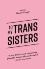 To My Trans Sisters - Book