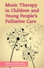 Music Therapy in Children and Young People's Palliative Care - Book