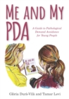 Me and My PDA : A Guide to Pathological Demand Avoidance for Young People - Book