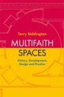 Multifaith Spaces : History, Development, Design and Practice - Book