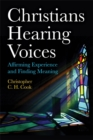 Christians Hearing Voices : Affirming Experience and Finding Meaning - Book