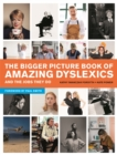 The Bigger Picture Book of Amazing Dyslexics and the Jobs They Do - Book