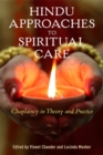 Hindu Approaches to Spiritual Care : Chaplaincy in Theory and Practice - Book