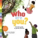 Who are You? : The Kid's Guide to Gender Identity - Book
