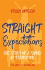 Straight Expectations : The Story of a Family in Transition - Book