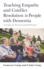 Teaching Empathy and Conflict Resolution to People with Dementia : A Guide for Person-Centered Practice - Book