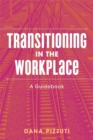 Transitioning in the Workplace : A Guidebook - Book