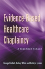 Evidence-Based Healthcare Chaplaincy : A Research Reader - Book