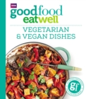 Good Food Eat Well: Vegetarian and Vegan Dishes - Book