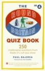 The Round Britain Quiz Book : 250 challenging questions from Radio 4's cult quiz show - Book