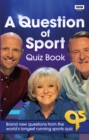 A Question of Sport Quiz Book : Brand new questions from the world's longest running sports quiz - Book