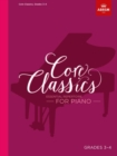 Core Classics, Grades 3-4 : Essential repertoire for piano - Book