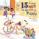 15 Things Not To Do With A Puppy - Book