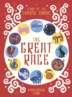 The Great Race : The Story of the Chinese Zodiac - Book