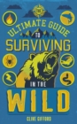 The Ultimate Guide to Surviving in the Wild - Book
