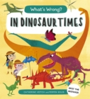 What's Wrong? In Dinosaur Times : Spot the Mistakes - Book