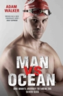 Man Vs Ocean : One Man's Journey to Swim the Seven Seas - Book