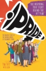 Pride : The Unlikely Story of the True Heroes of the Miner's Strike - Book