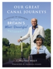 Our Great Canal Journeys : A Lifetime of Memories on Britain's Most Beautiful Waterways - Book