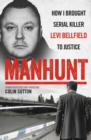 Manhunt : The true story behind the hit TV drama about Levi Bellfield and the murder of Milly Dowler - Book