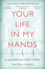 Your Life In My Hands - A Junior Doctor's Story - eBook