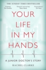 Your Life In My Hands - a Junior Doctor's Story - Book