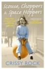 Scouse, Choppers & Space Hoppers : A Liverpool Life of Happy Days and Hard Times - Book
