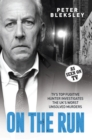 On the Run - TV's Top Fugitive Hunter Investigates the UK's Worst Unsolved Murders - eBook
