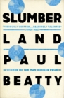 Slumberland : From the Man Booker prize-winning author of The Sellout - Book