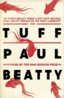 Tuff : From the Man Booker prize-winning author of The Sellout - Book