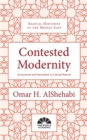 Contested Modernity : Sectarianism, Nationalism, and Colonialism in Bahrain - Book