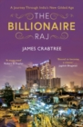 The Billionaire Raj : A Journey Through India's New Gilded Age - Book