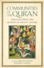 Communities of the Qur'an : Dialogue, Debate and Diversity in the 21st Century - Book
