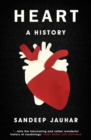 Heart: A History : Shortlisted for the Wellcome Book Prize 2019 - Book