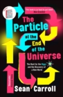 The Particle at the End of the Universe : The Hunt for the Higgs and the Discovery of a New World - Book