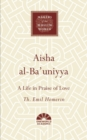 Aisha al-Ba'uniyya : A Life in Praise of Love - Book