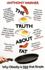 The Truth About Fat : Why Obesity is Not that Simple - Book