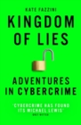 Kingdom of Lies : Adventures in cybercrime - Book