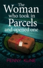 The Woman Who Took in Parcels : And Opened One - Book