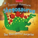 Dinosaur Adventures: Stegosaurus - The thoughtful surprise - Book