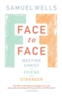 Face to Face : Meeting Christ in Friend and Stranger - Book