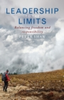 Leadership to the Limits : Balancing freedom and responsibility - Book