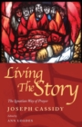 Living the Story : The Ignatian Way of Prayer and Scripture Reading - eBook