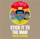 Stick it to the Man : Protest Stickers - Book