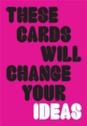 These Cards Will Change Your Ideas - Book